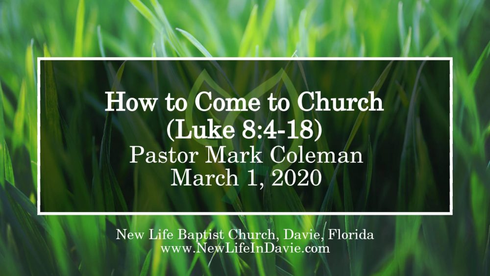 How to Come to Church (Luke 8:4-18)