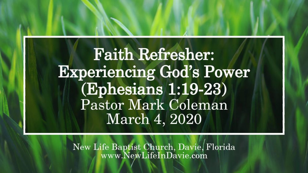 Faith Refresher: Experiencing God's Power (Ephesians 1:19-23)