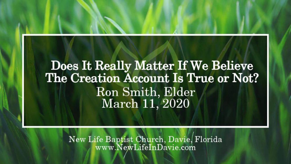 Does It Really Matter If We Believe The Creation Account Is True or Not?