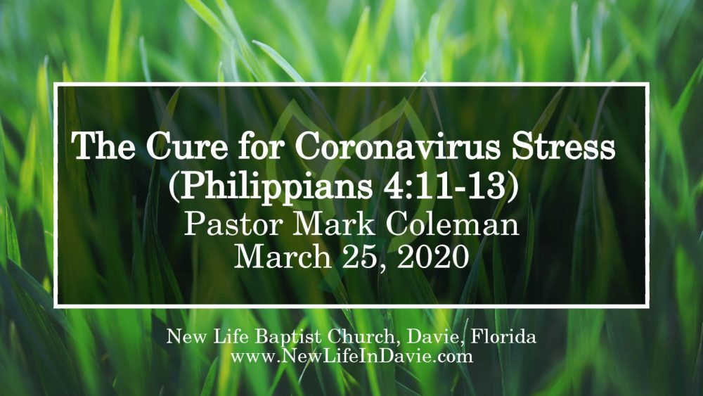 The Cure for Coronavirus Stress (Philippians 4:11-13)