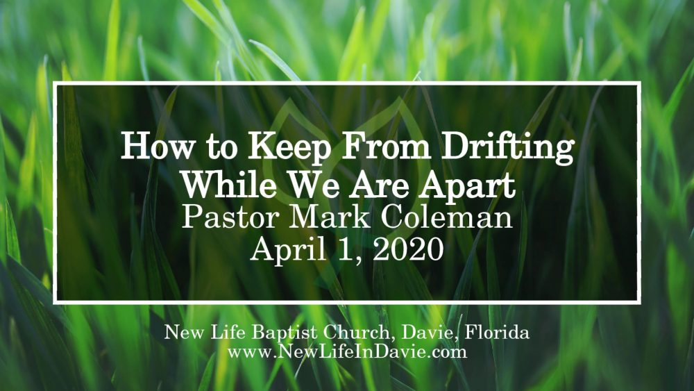 How to Keep From Drifting While We Are Apart