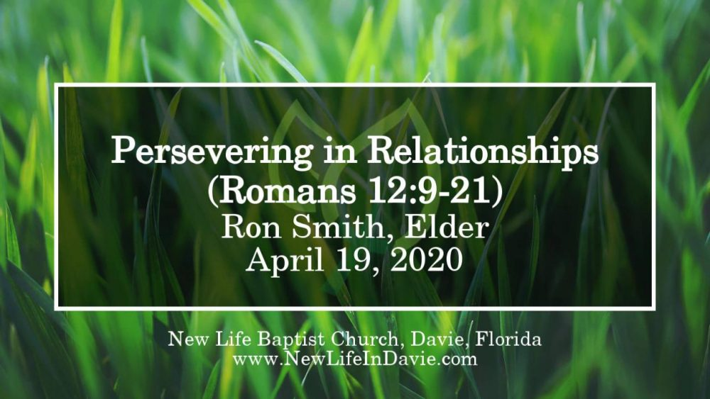 Persevering in Relationships (Romans 12:9-21)