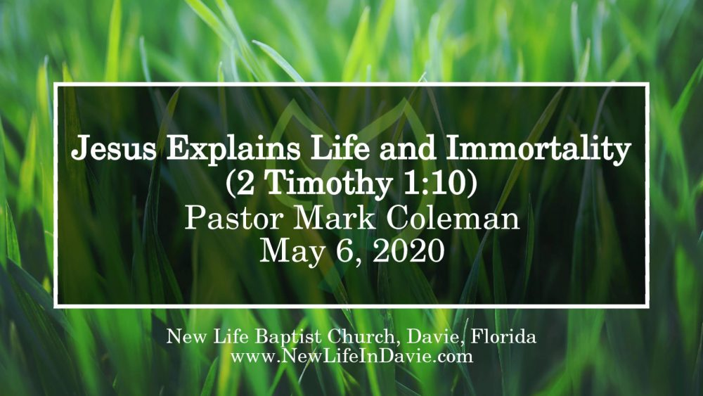 Jesus Explains Life and Immortality