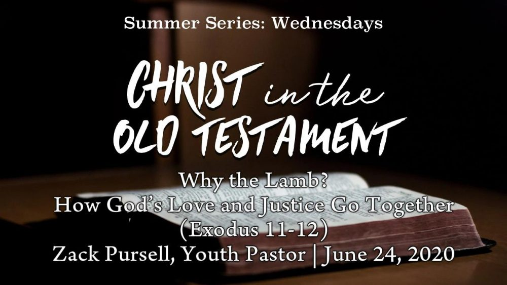 Why the Lamb? How God's Love and Justice Go Together (Exodus 11-12)