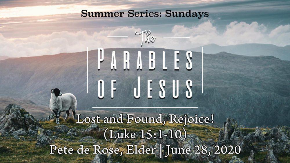 Lost and Found, Rejoice! (Luke 15:1-10)