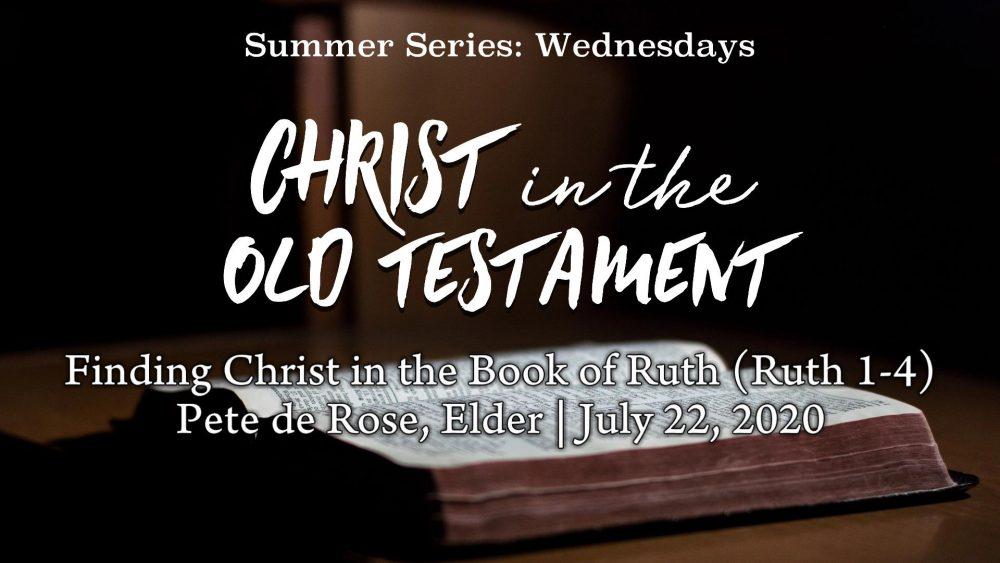 Finding Christ in the Book of Ruth (Ruth 1-4)