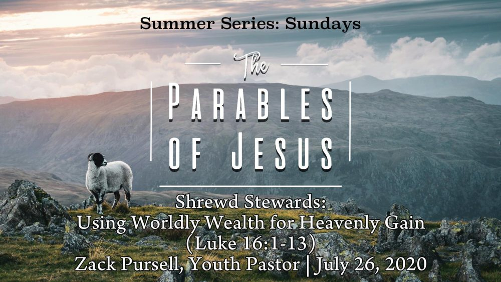 Shrewd Stewards: Using Worldly Wealth for Heavenly Gain (Luke 16:1-13)