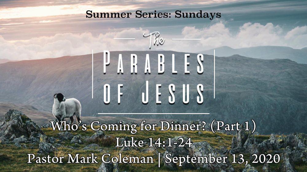Who's Coming for Dinner? (Part 1) Luke 14:1-24