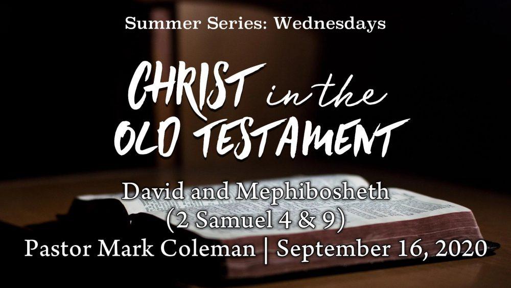 David and Mephibosheth (2 Samuel 4 & 9)