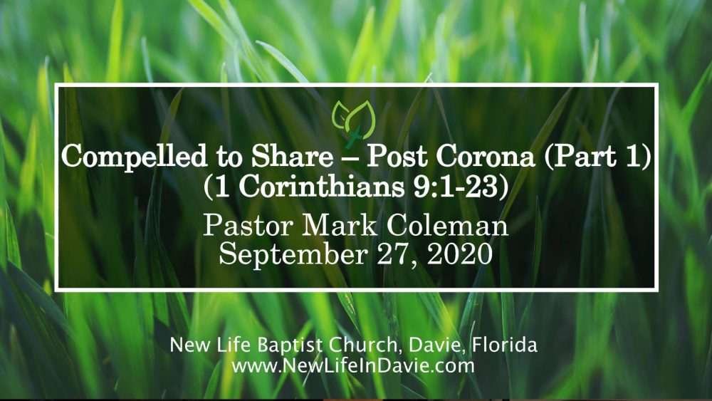 Compelled to Share – Post Corona (Part 1) (1 Corinthians 9:1-23)