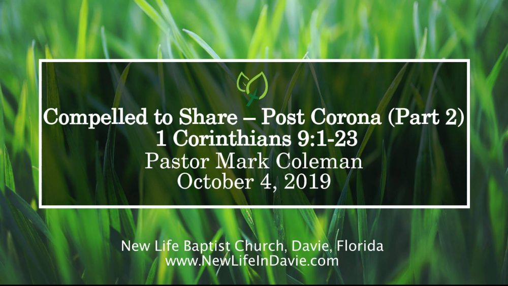 Compelled to Share – Post Corona (Part 2) (1 Corinthians 9:1-23)