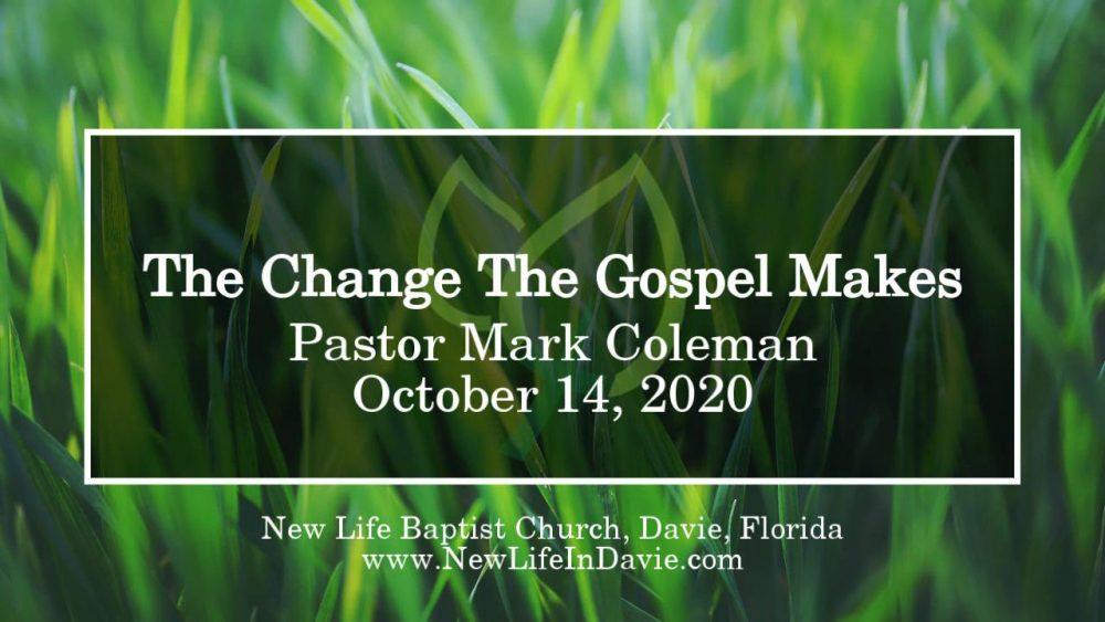 The Change The Gospel Makes