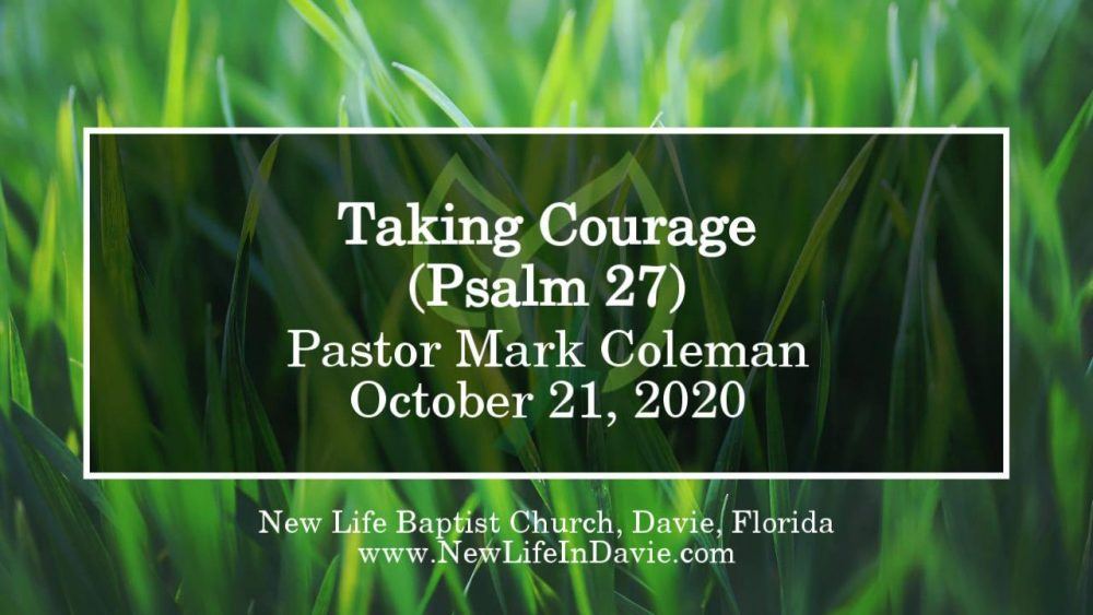 Taking Courage (Psalm 27)
