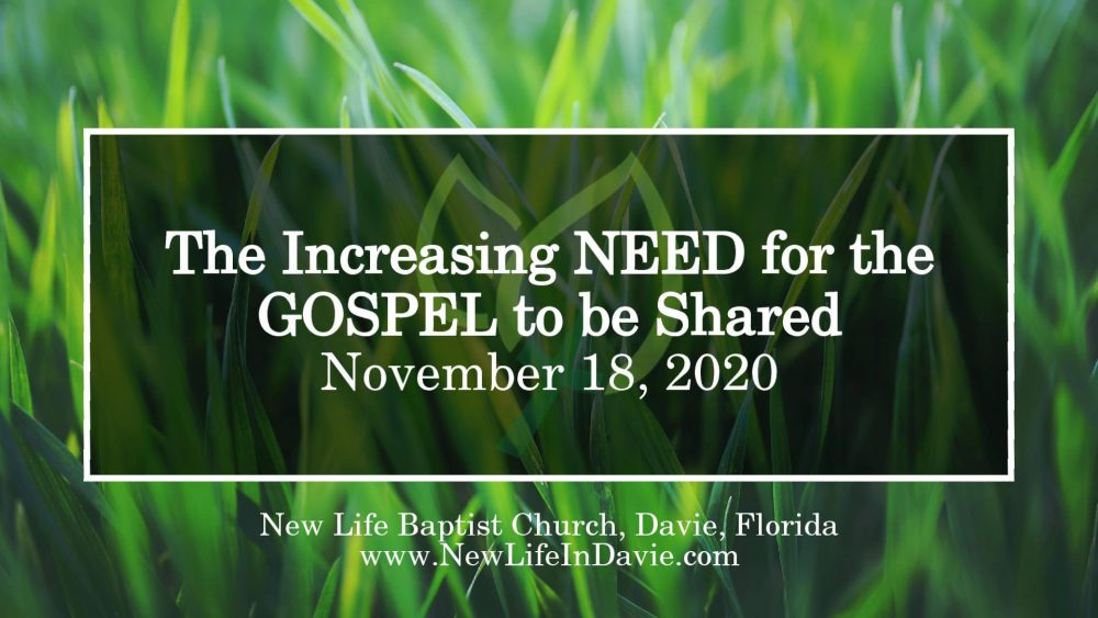 The Increasing NEED for the GOSPEL to be Shared