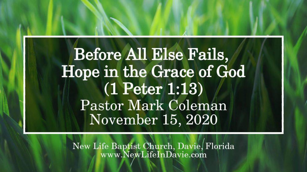 Before All Else Fails, Hope in the Grace of God (1 Peter 1:13)