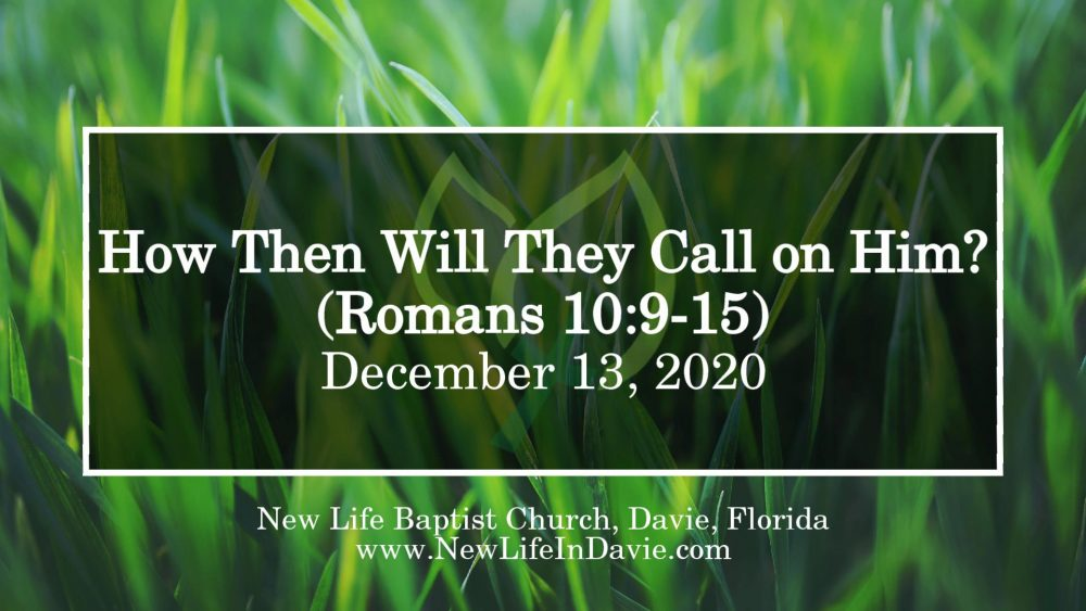 How Then Will They Call on Him? (Romans 10:9-15)