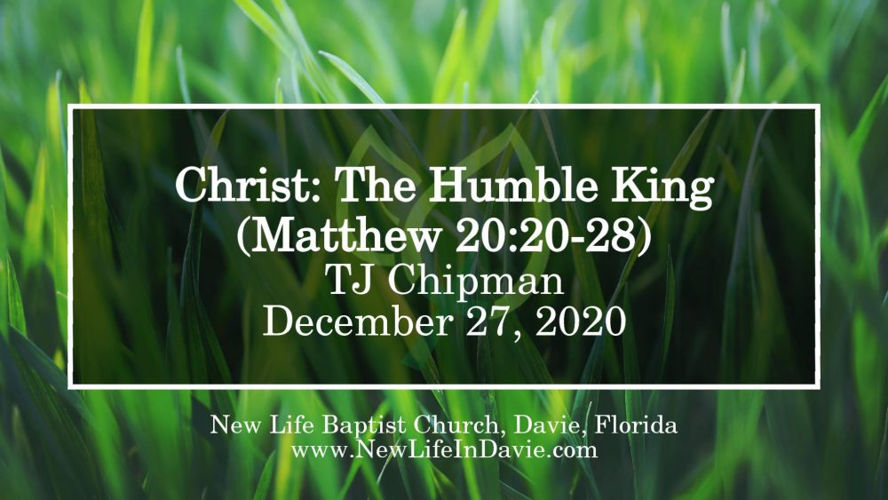 Christ: The Humble King (Matthew 20:20-28)