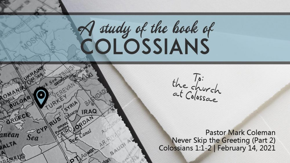 Never Skip the Greeting – Part 2 (Colossians 1:1-2)
