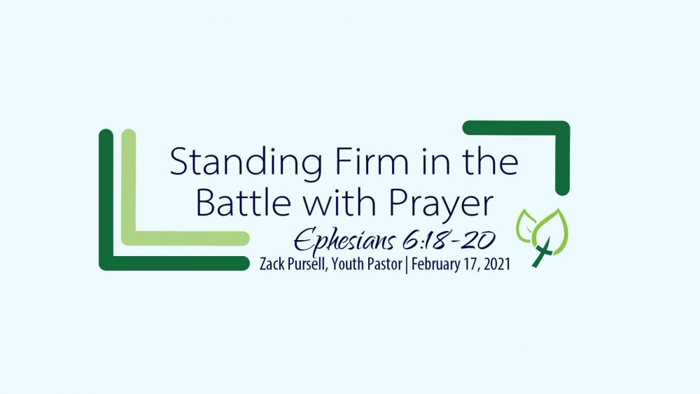 Standing Firm in the Battle with Prayer (Ephesians 6:18-20)