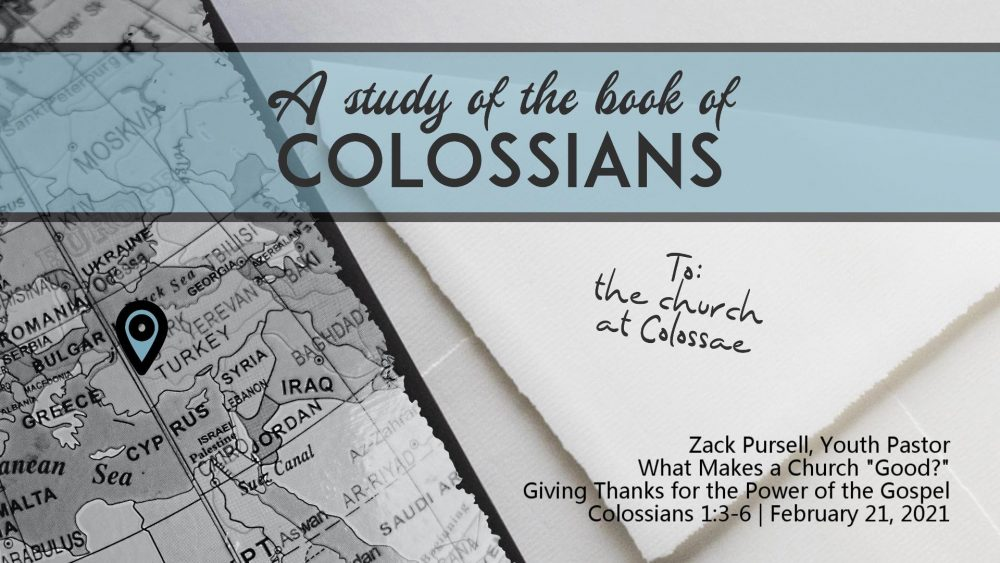 """What Makes a Church """"Good""""? Giving Thanks for the Power of the Gospel (Colossians 1:3-6)"""