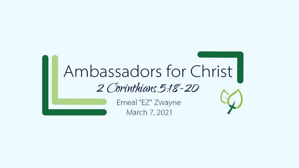 Ambassadors for Christ (2 Corinthians 5:18-20)
