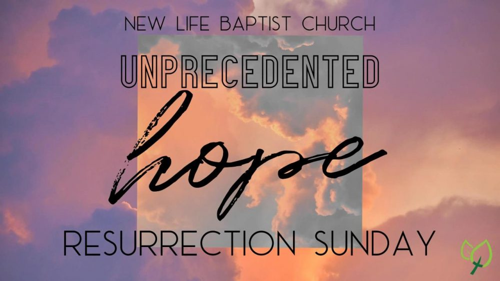 Unprecedented Hope in the Resurrection