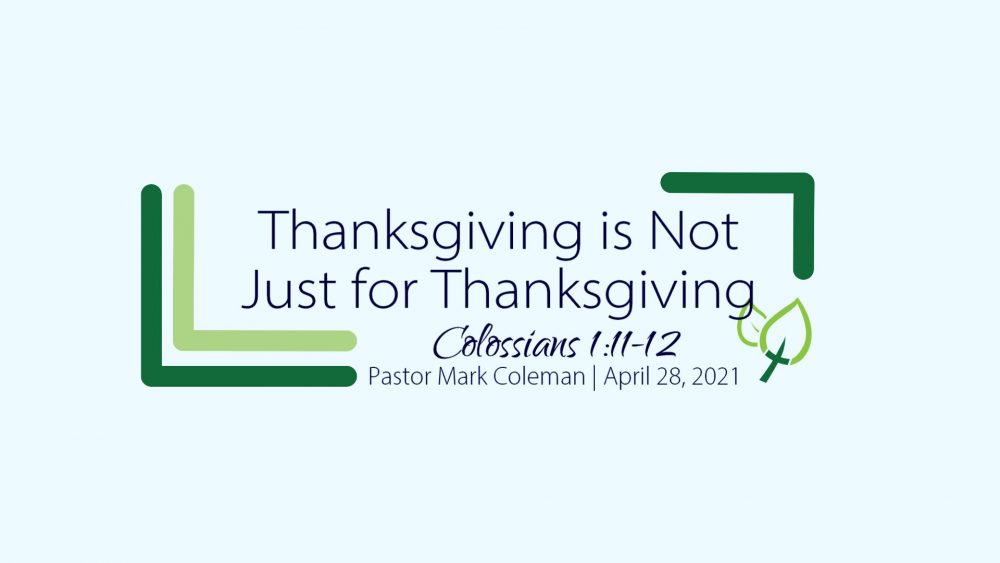 Thanksgiving is Not Just for Thanksgiving (Colossians 1:11-12)